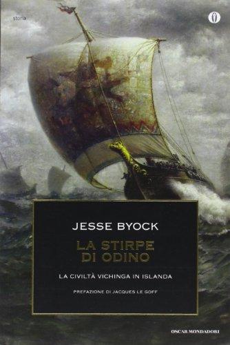 La stirpe di Odino. La civiltà vichinga in Islanda di Jesse Byock