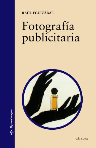 Fotografia Publicitaria / Publicity Photography (Signa E Imagen / Sign and Image)