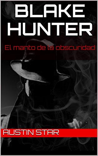 Blake Hunter: El manto de la obscuridad por Austin Star