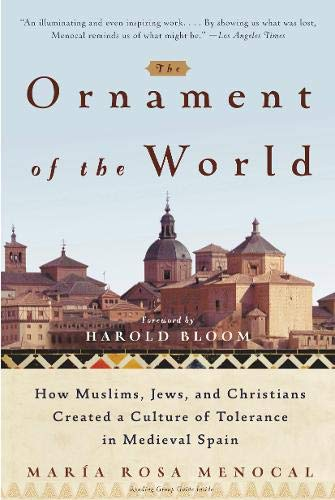 World: How Muslims, Jews, and Christians Created a Culture of Tolerance in Medieval Spain ()