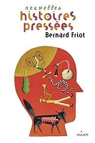 Nouvelles histoires pressées par Bernard Friot