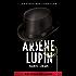 ARSÈNE LUPIN  - Les Aventures Complètes (ARSÈNE LUPIN GENTLEMAN-CAMBRIOLEUR)