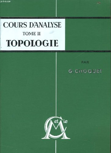 COURS D'ANALYSE Tome II : Topologie par G. CHOQUET