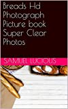 Breads Hd Photograph Picture book Super Clear Photos (English Edition)