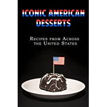 Iconic American Desserts: Recipes from Across the United States (English Edition)