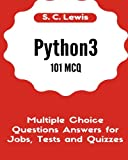 Python3 101 MCQ - Multiple Choice Questions Answers for Jobs, Tests and Quizzes: Python3 Programming QA (Python 3 Beginners Guide, Band 1)