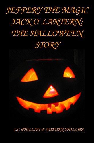 Jeffery the Magic Jack 'O Lantern: The Halloween Story (English Edition)