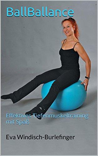 BallBallance: Effektives Tiefenmuskeltraining mit Spaß (German Edition) por Eva Windisch-Burlefinger