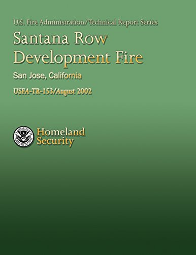 Santana Row Development Fire, San Jose, California (USFA Technical Report Series 153, Band 153)