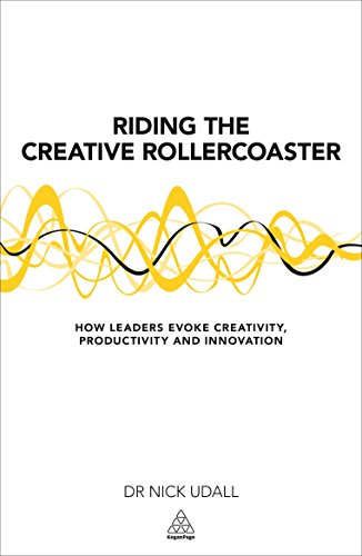 Riding the Creative Rollercoaster: How Leaders Evoke Creativity, Productivity and Innovation by Nick Udall (3-Feb-2014) Paperback