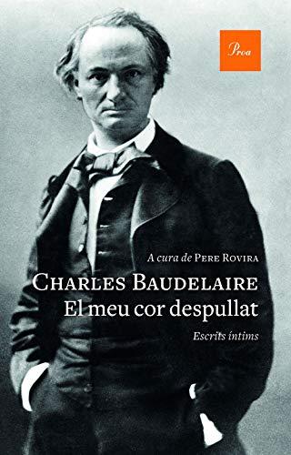 El meu cor despullat: Escrits íntims i correspondència (A TOT VENT-RÚST) por Charles Baudelaire