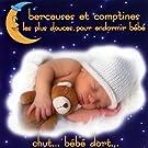 Berceuses et comptines les plus douces pour endormir bébé - Chut... bébé dort...
