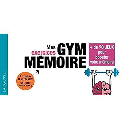 Mes exercices Gym mémoire: 72 jeux pour booster votre mémoire