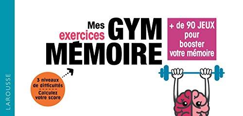 Mes exercices Gym mémoire: 72 jeux pour booster votre mémoire par Docteur Bernard Croisile