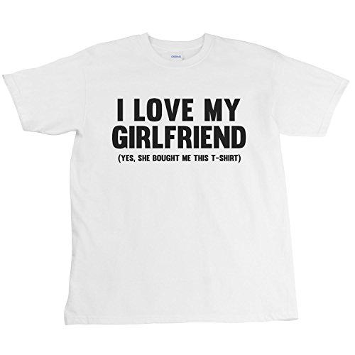 I Love My Girlfriend Yes, She Bought Me This T-Shirt, Funny Men's White T-Shirt