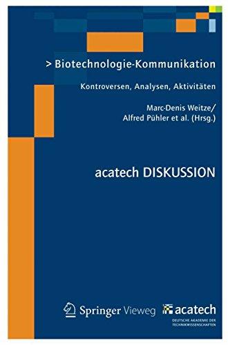 Biotechnologie-Kommunikation: Kontroversen, Analysen, Aktivitäten (acatech DISKUSSION) (German Edition)