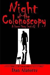 Night of The Colonoscopy: A Horror Story (sort of) (Savvy Stories) (Volume 4) by Dan Alatorre (2014-02-06)