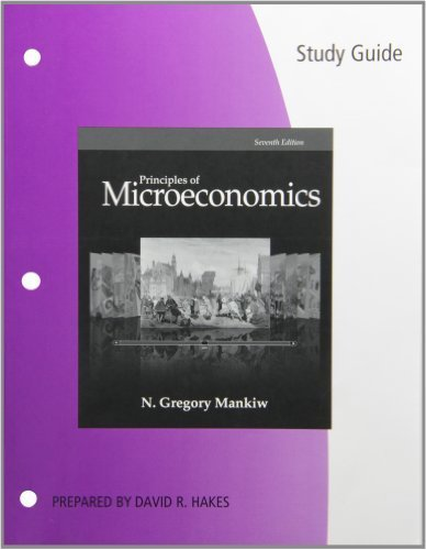 Study Guide for Mankiw's Principles of Microeconomics, 7th by Mankiw, N. Gregory (2014) Paperback
