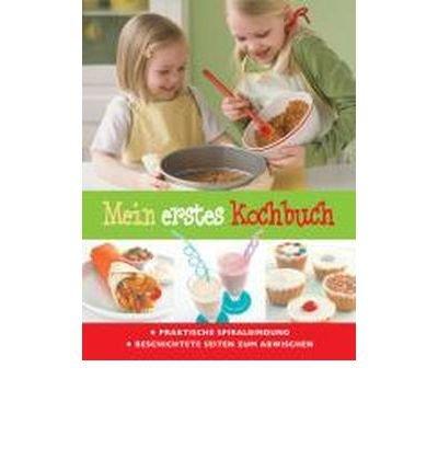 Mein erstes Kochbuch: Praktische Spiralbindung & beschichtete Seiten zum Abwischen (Hardback)(German) - Common