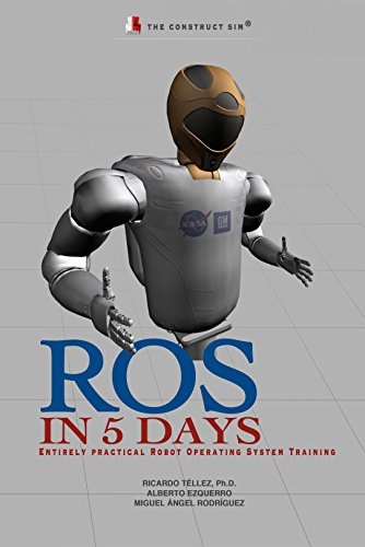 ROS in 5 days: Entirely Practical Robot Operating System Training (English Edition)