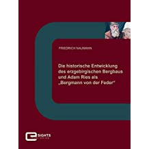 """Die historische Entwicklung des erzgebirgischen Bergbaus und Adam Ries als """"Bergmann von der Feder"""""""