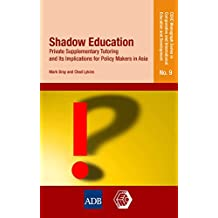 Shadow Education: Private Supplementary Tutoring and Its Implications for Policy Makers in Asia (Cerc Monograph Series in Comparative and International ... and Develoment Book 9) (English Edition)