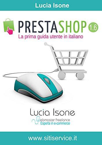 Guida Utente PrestaShop 1.6: manuale utente in italiano per PrestaShop 1.6 (Italian Edition) -