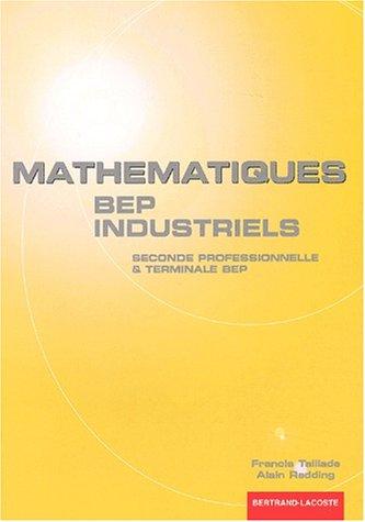 Mathématiques 2nde professionnelle et Terminale BEP industriels