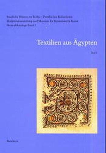 Vier Kostüm Einer Art - Skulpturensammlung und Museum für Byzantinische Kunst, Bestandskataloge, Bd.1/1, Textilien aus Ägypten (Reihe A: Grundlagen und Monumente)