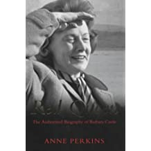 Red Queen: The Authorised Biography of Barbara: The Authorised Biography of Barbara Castle