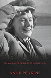 Red Queen: The Authorised Biography of Barbara Castle