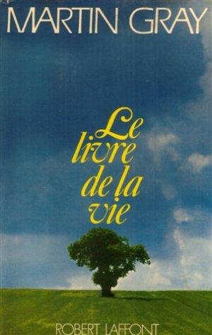 Le livre de la vie, pour trouver le bonheur, le courage et l'espoir