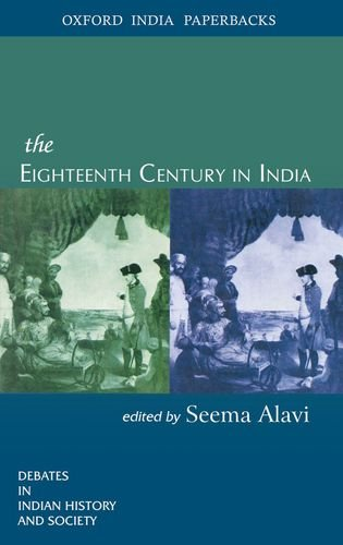 The Eighteen Century in India: Debates in Indian History and Society