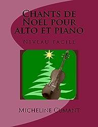 Chants de Noel pour alto et piano: Niveau facile