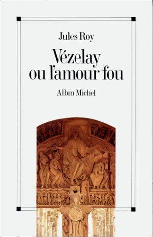 Vézelay ou l'Amour fou