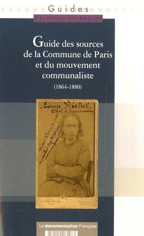 Guide des sources de la Commune de Paris et du mouvement communaliste - 1864-1880