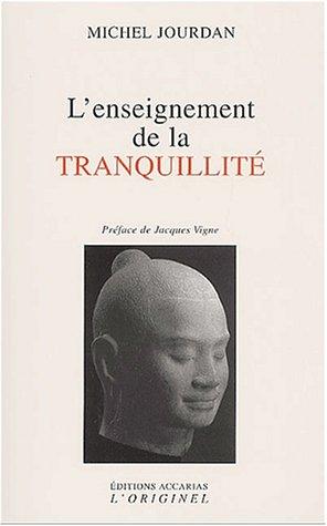 L'enseignement de la tranquillité par Michel Jourdan