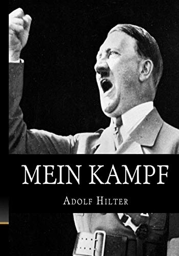 Mein Kampf: The Original, Accurate, and Complete English translation