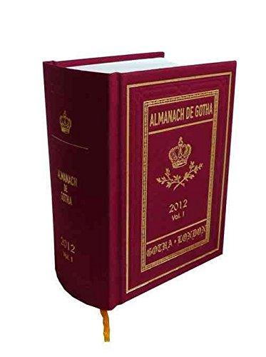 [Almanach de Gotha 2012: Volume I, Parts I & II] (By: Charlotte Pike) [published: July, 2012]