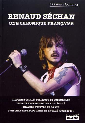 Renaud Séchan Une chronique française par Clément Corbiat