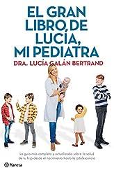 Descargar gratis El gran libro de Lucía, mi pediatra: La guía más completa y actualizada sobre la salud de tu hijo desde el nacimiento a la adolescencia en .epub, .pdf o .mobi