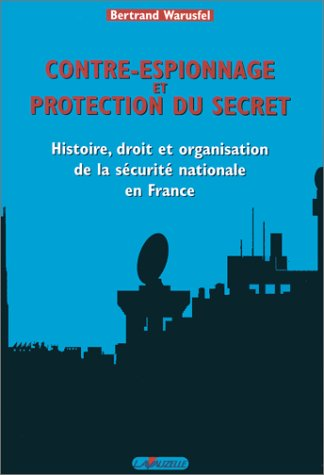 Contre-Espionnage et protection du secret : Histoi...