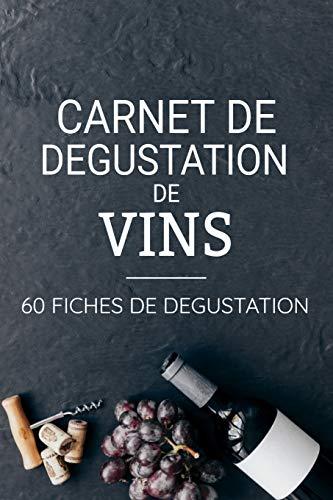 Carnet de Dégustation de Vins | 60 fiches de dégustation: Notez vos vins préferés | Cadeau pour œnologues en herbe et amateurs de vin