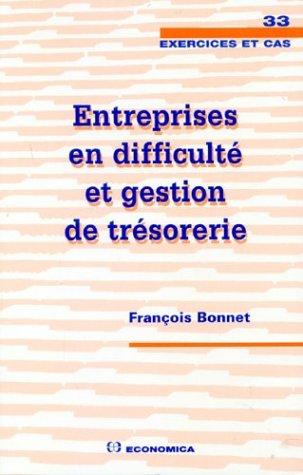 Entreprises en difficulté et gestion de trésorerie par François Bonnet