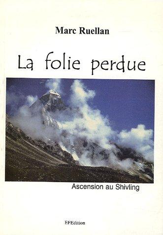 La folie perdue : Ascension au Shivling par Marc Ruellan