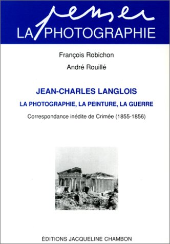 Jean-Charles Langlois. La photographie, la peinture, la guerre