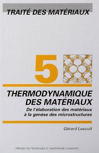 5. Thermodynamique des matériaux: De l'élaboration des matériaux à la genèse des microstructures