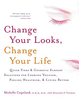 Change Your Looks, Change Your Life: Quick Fixes and