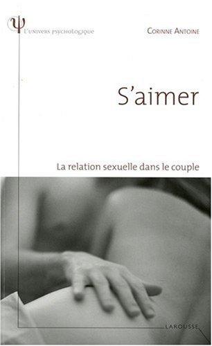 S'aimer : La relation sexuelle dans le couple