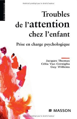 Troubles de l'attention chez l'enfant : Prise en charge psychologique (Ancien Prix éditeur : 32 euros)